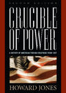 link and cover image for the book Crucible of Power: A History of American Foreign Relations from 1897, Second Edition