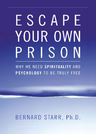 link and cover image for the book Escape Your Own Prison: Why We Need Spirituality and Psychology to be Truly Free