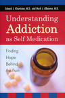 link and cover image for the book Understanding Addiction as Self Medication: Finding Hope Behind the Pain