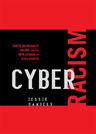 link and cover image for the book Cyber Racism: White Supremacy Online and the New Attack on Civil Rights