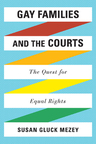 link and cover image for the book Gay Families and the Courts: The Quest for Equal Rights