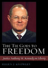 link and cover image for the book The Tie Goes to Freedom: Justice Anthony M. Kennedy on Liberty