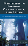 link and cover image for the book Mysticism in Judaism, Christianity, and Islam: Searching for Oneness