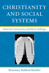 link and cover image for the book Christianity and Social Systems: Historical Constructions and Ethical Challenges