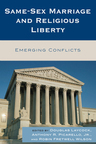 link and cover image for the book Same-Sex Marriage and Religious Liberty: Emerging Conflicts