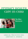 link and cover image for the book Primary Health Care in Cuba: The Other Revolution