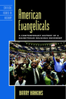 link and cover image for the book American Evangelicals: A Contemporary History of a Mainstream Religious Movement