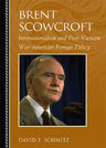 link and cover image for the book Brent Scowcroft: Internationalism and Post-Vietnam War American Foreign Policy