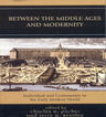 link and cover image for the book Between the Middle Ages and Modernity: Individual and Community in the Early Modern World