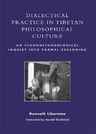 link and cover image for the book Dialectical Practice in Tibetan Philosophical Culture: An Ethnomethodological Inquiry into Formal Reasoning