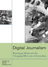 link and cover image for the book Digital Journalism: Emerging Media and the Changing Horizons of Journalism
