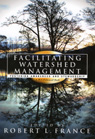 link and cover image for the book Facilitating Watershed Management: Fostering Awareness and Stewardship