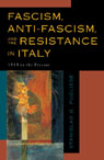link and cover image for the book Fascism, Anti-Fascism, and the Resistance in Italy: 1919 to the Present