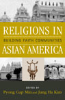 link and cover image for the book Religions in Asian America: Building Faith Communities