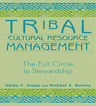 link and cover image for the book Tribal Cultural Resource Management: The Full Circle to Stewardship