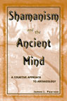 link and cover image for the book Shamanism and the Ancient Mind: A Cognitive Approach to Archaeology