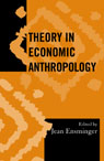 link and cover image for the book Theory in Economic Anthropology