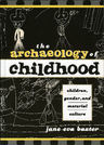 link and cover image for the book The Archaeology of Childhood: Children, Gender, and Material Culture