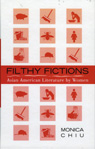 link and cover image for the book Filthy Fictions: Asian American Literature by Women