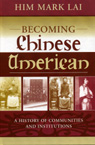 link and cover image for the book Becoming Chinese American: A History of Communities and Institutions
