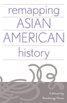 link and cover image for the book Remapping Asian American History