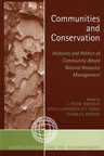 link and cover image for the book Communities and Conservation: Histories and Politics of Community-Based Natural Resource Management