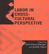 link and cover image for the book Labor in Cross-Cultural Perspective