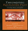 link and cover image for the book Theorizing Religions Past: Archaeology, History, and Cognition