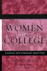 link and cover image for the book Women in College: Shaping New Feminine Identities, Updated Edition