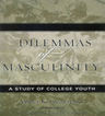 link and cover image for the book Dilemmas of Masculinity: A Study of College Youth, Updated Edition