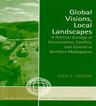 link and cover image for the book Global Visions, Local Landscapes: A Political Ecology of Conservation, Conflict, and Control in Northern Madagascar