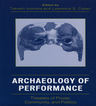 link and cover image for the book Archaeology of Performance: Theaters of Power, Community, and Politics