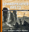 link and cover image for the book Appropriated Pasts: Indigenous Peoples and the Colonial Culture of Archaeology