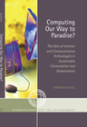 link and cover image for the book Computing Our Way to Paradise?: The Role of Internet and Communication Technologies in Sustainable Consumption and Globalization