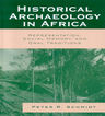 link and cover image for the book Historical Archaeology in Africa: Representation, Social Memory, and Oral Traditions