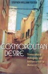 link and cover image for the book Cosmopolitan Desire: Transcultural Dialogues and Antiterrorism in Morocco