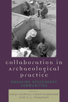 link and cover image for the book Collaboration in Archaeological Practice: Engaging Descendant Communities