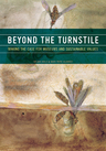 link and cover image for the book Beyond the Turnstile: Making the Case for Museums and Sustainable Values