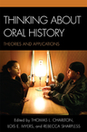 link and cover image for the book Thinking about Oral History: Theories and Applications