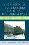 link and cover image for the book The Making of Harpers Ferry National Historical Park: A Devil, Two Rivers, and a Dream