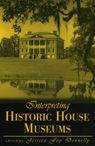 link and cover image for the book Interpreting Historic House Museums