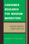 link and cover image for the book Consumer Research for Museum Marketers: Audience Insights Money Can't Buy
