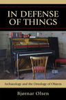 link and cover image for the book In Defense of Things: Archaeology and the Ontology of Objects