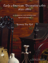 link and cover image for the book Early American Decorative Arts, 1620-1860: A Handbook for Interpreters, Revised and Enhanced