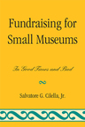 link and cover image for the book Fundraising for Small Museums: In Good Times and Bad
