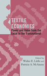 link and cover image for the book Textile Economies: Power and Value from the Local to the Transnational