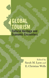 link and cover image for the book Global Tourism: Cultural Heritage and Economic Encounters