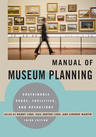 link and cover image for the book Manual of Museum Planning: Sustainable Space, Facilities, and Operations, 3rd Edition