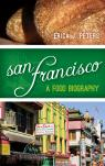 link and cover image for the book San Francisco: A Food Biography