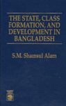 link and cover image for the book The State, Class Formation, and Development in Bangladesh